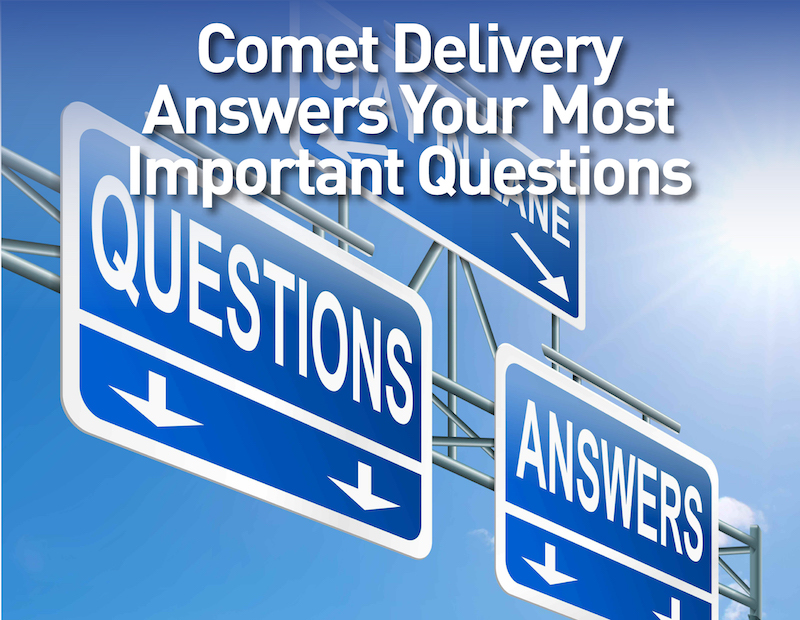 Comet Delivery Answers Your Most Important Questions