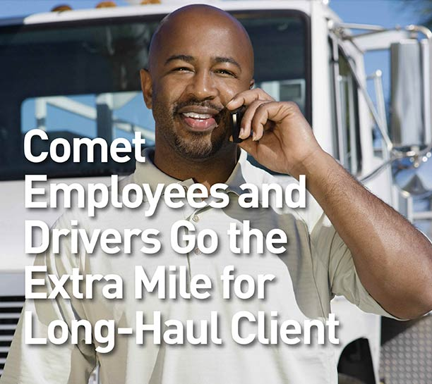 Comet Delivery Exceeds Customer Expectations