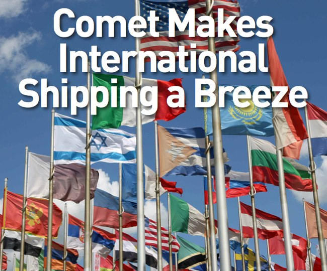 Comet Makes International Shipping a Breeze