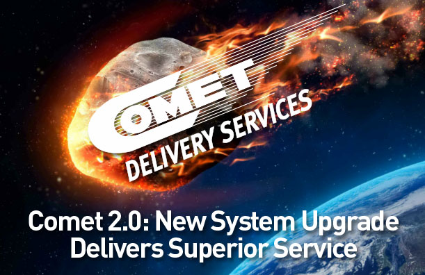 Comet 2.0 New System Upgrade Delivers Superior Service