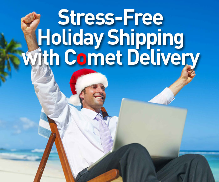 Stress-Free Holiday Shipping with Comet Delivery